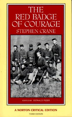 Image for The Red Badge of Courage: An Authoritative Text Backgrounds and Sources Criticism (Norton Critical Editions)