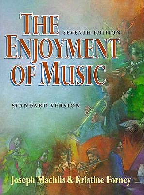 Image for The Enjoyment of Music: An Introduction to Perceptive Listening