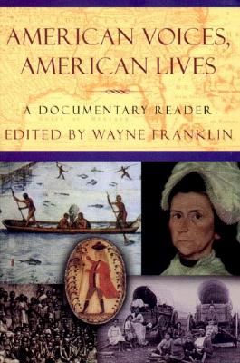 Image for American Voices, American Lives: A Documentary Reader