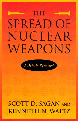 Image for Spread of Nuclear Weapons: A Debate Renewed (Second Edition)
