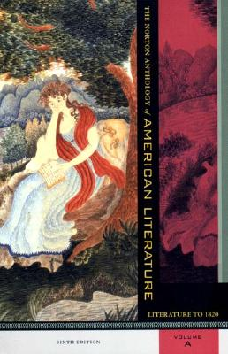 Image for NORTON ANTHOLOGY OF AMERICAN LITERATURE: LITERATURE TO 1820: SIXTH EDITION VOLUME A