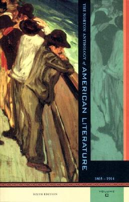 Image for NORTON ANTHOLOGY OF AMERICAN LITERATURE 1865-1914 : SIXTH EDITION VOLUME C