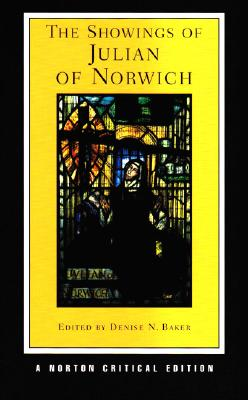 The Showings of Julian of Norwich (Norton Critical Editions), Julian of Norwich