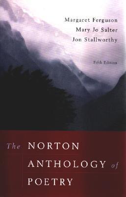 The Norton Anthology of Poetry, Ferguson Ph.D., Margaret [Editor]; Salter, Mary Jo [Editor]; Stallworthy, Jon [Editor];