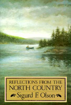 Reflections from the North Country, Sigurd F Olson; Leslie Kouba [Illustrator]