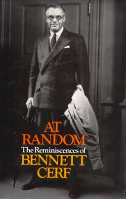 At Random: The Reminiscences of Bennett Cerf, Cerf, Bennett