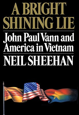 Image for A Bright Shining Lie: John Paul Vann and America in Vietnam