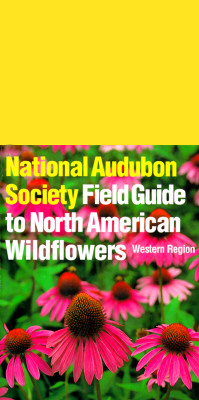 Image for The National Audubon Society Field Guide to North American Wildflowers: Western Region
