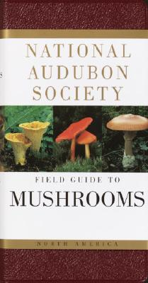 Image for National Audubon Society Field Guide to North American Mushrooms (National Audubon Society Field Guide Series)
