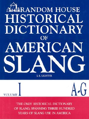 Image for RANDOM HOUSE HISTORICAL DICTIONARY OF AMERICAN SLANG VOLUME I  A-G