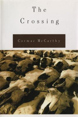 The Crossing (Border Trilogy, Vol 2), CORMAC MCCARTHY