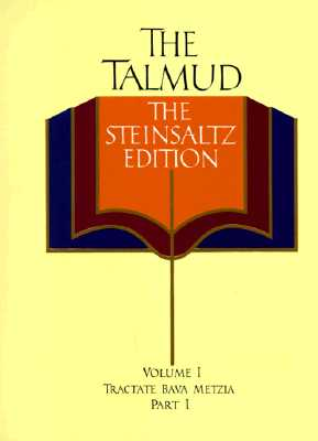 The Talmud, The Steinsaltz Edition, Vol. 1: Tractate Bava Metzia, Part 1, Steinsaltz, Rabbi Adin