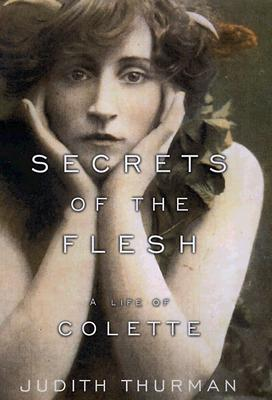 Image for Secrets of the Flesh: A Life of Colette