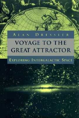 Image for Voyage To The Great Attractor: Exploring Intergalactic Space