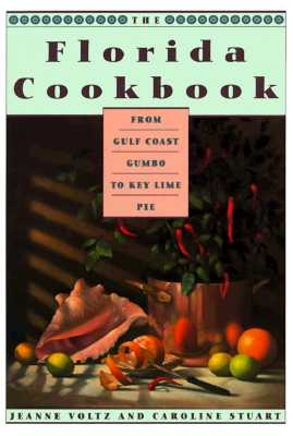 Image for THE FLORIDA COOKBOOK From Gulf Coast Gumbo to Key Lime Pie