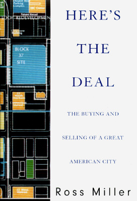 Image for Here's the Deal: The Buying and Selling of a Great American City