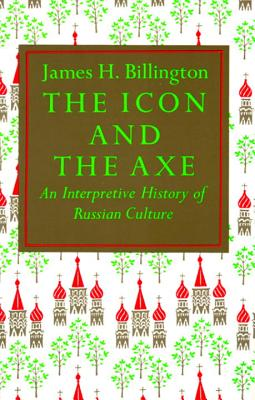 Image for The Icon and the Axe : An Interpretive History of Russian Culture