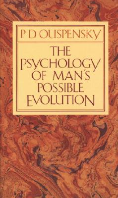 The Psychology of Man's Possible Evolution, P. D. Ouspensky