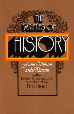 Image for The Varieties of History: From Voltaire to the Present