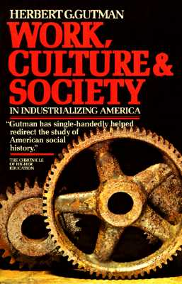 Image for Work, Culture and Society in Industrializing America