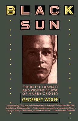 Image for Black Sun: The Brief Transit and Violent Eclipse of Harry Crosby