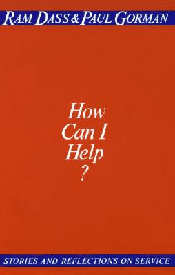 How Can I Help?, Dass, Ram; Gorman, Paul
