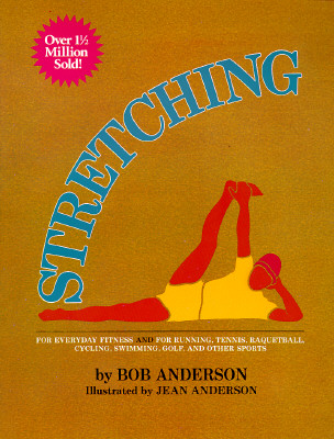 Image for Stretching For Everyday Fitness and for Running, Tennis, Raquetball, Cycling, Swimming, Golf and Other Sports