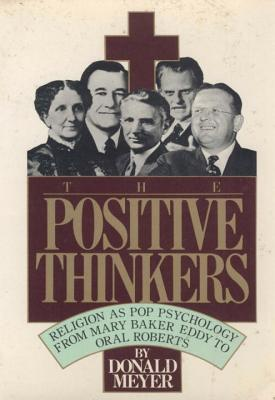 Image for The Positive Thinkers: Religion as Pop Psychology