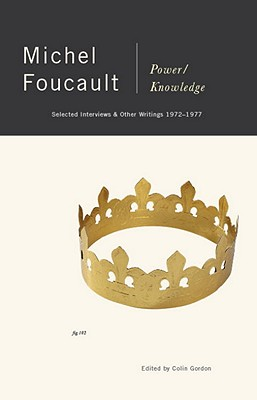 Power/Knowledge: Selected Interviews and Other Writings, 1972-1977, Michel Foucault