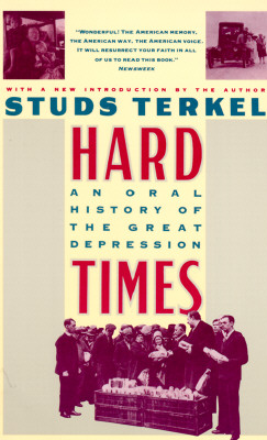 Image for Hard Times: An Oral History of the Great Depression