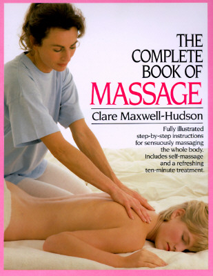 Complete Book of Massage, CLARE MAXWELL-HUDSON