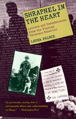 Image for Shrapnel in the Heart: Letters and Remembrances from the Vietnam Veterans Memorial