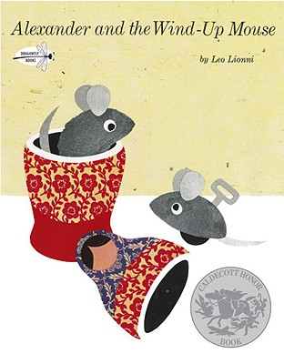 Image for Alexander and the Wind-Up Mouse: (Caldecott Honor Book) (Pinwheel Books)