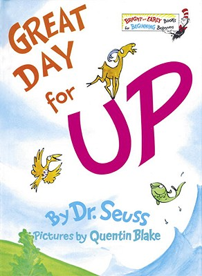 Great Day for Up, DR. SEUSS, QUENTIN BLAKE
