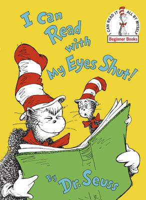 I Can Read With My Eyes Shut! (Beginner Books), Dr. Seuss