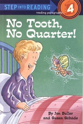 No Tooth, No Quarter! (Step Into Reading, Step 3, Grades 2-3), Buller, Jon;Schade, Susan