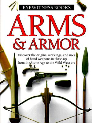 Image for Arms & Armor (Eyewitness Books)
