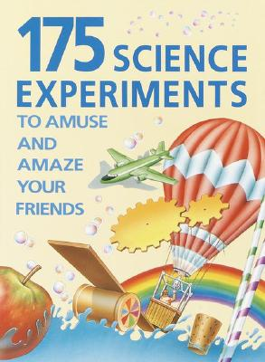 Image for 175 Science Experiments to Amuse and Amaze Your Friends