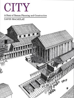 City: A Story of Roman Planning and Construction, MACAULAY, David