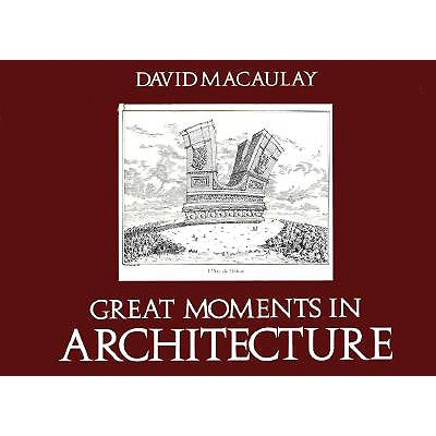 Great Moments in Architecture, David Macaulay