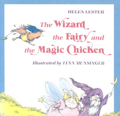 Image for The Wizard the Fairy and the Magic Chicken