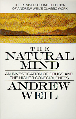 Image for The Natural Mind: An Investigation of Drugs and the Higher Consciousness
