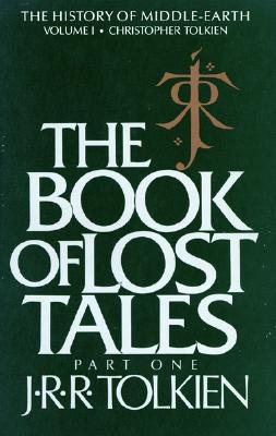 """The Book of Lost Tales: Part One (History of Middle-Earth), """"Tolkien, J.R.R."""""""