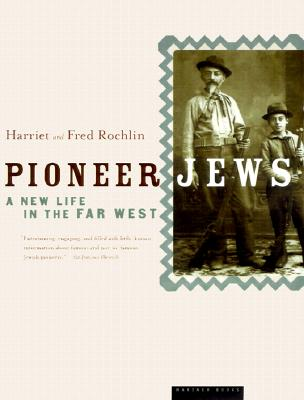Pioneer Jews: A New Life in the Far West, Rochlin, Harriet