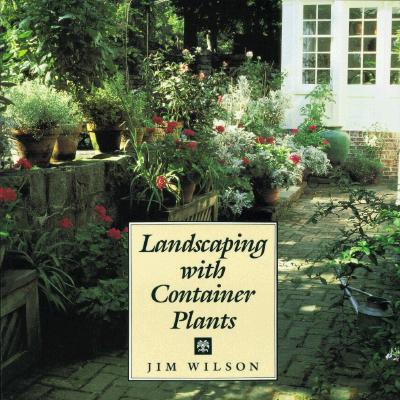 Image for LANDSCAPING WITH CONTAINER PLANTS