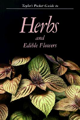 Image for Taylor's Pocket Guide to Herbs and Edible Flowers (Taylor's Pocket Guides)