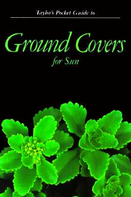 Taylor's Pocket Guide To Ground Covers For Sun, Ann Reilly [Editor]