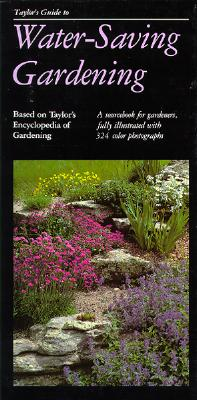 Taylor's Guide To Water-Saving Gardening: A Source, Dewolf, Gordon P.
