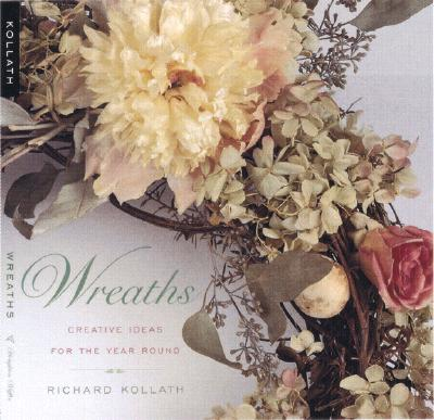 Image for Wreaths: Creative Ideas for the Year Round