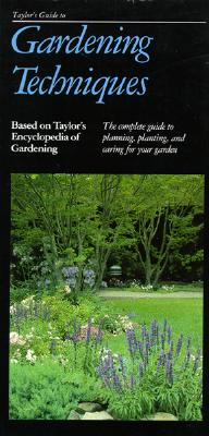 Image for Taylor's Guide to Gardening Techniques, Based on Taylor's Encyclopedia of Gardening, the Complete Guide to Planning, Planting, and Caring for Your Garden